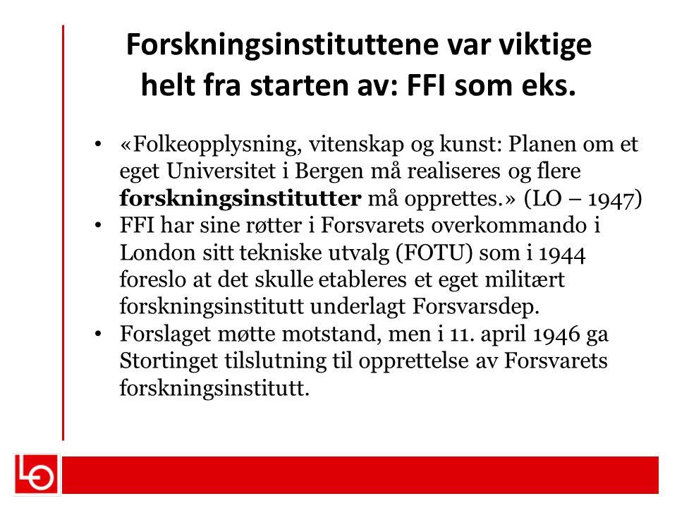 Forskningsinstituttene var viktige helt fra starten av: FFI som eks.
