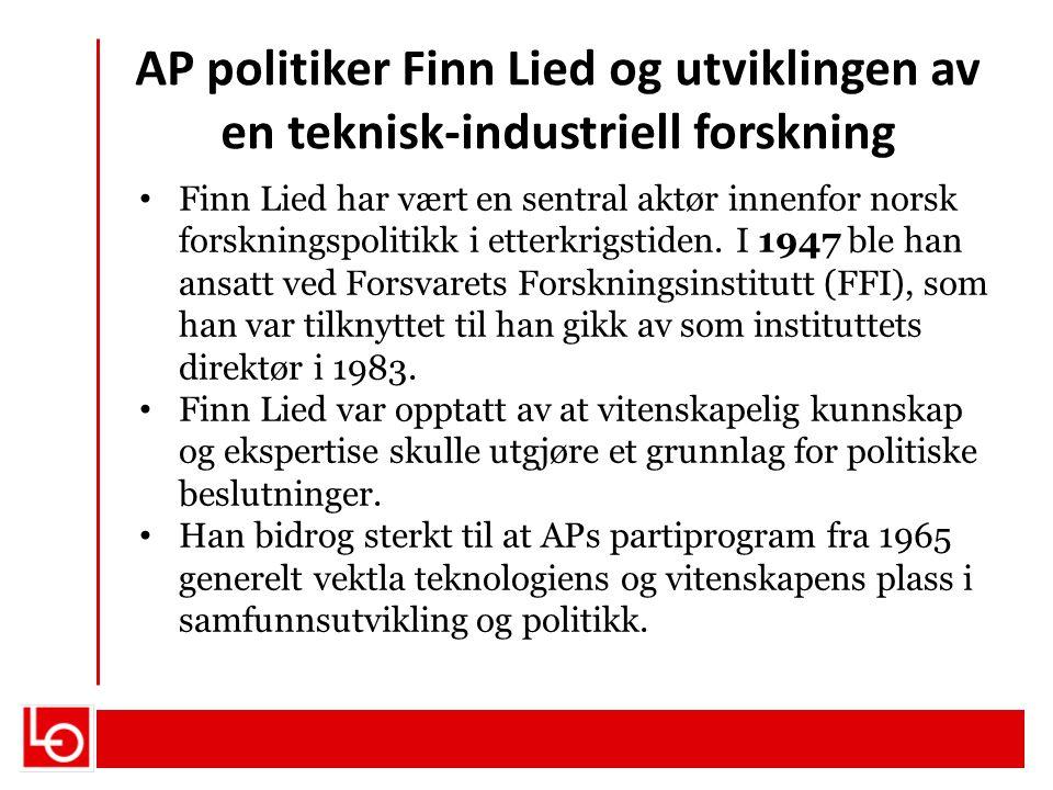 AP politiker Finn Lied og utviklingen av en teknisk-industriell forskning