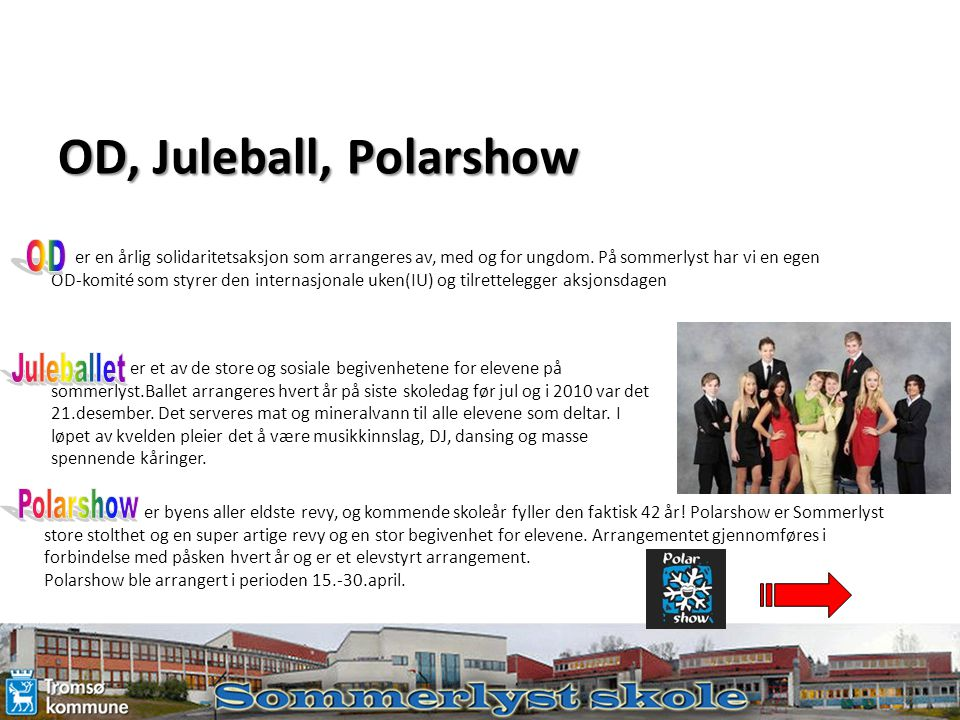 OD, Juleball, Polarshow OD