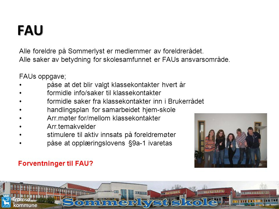 FAU Alle foreldre på Sommerlyst er medlemmer av foreldrerådet.