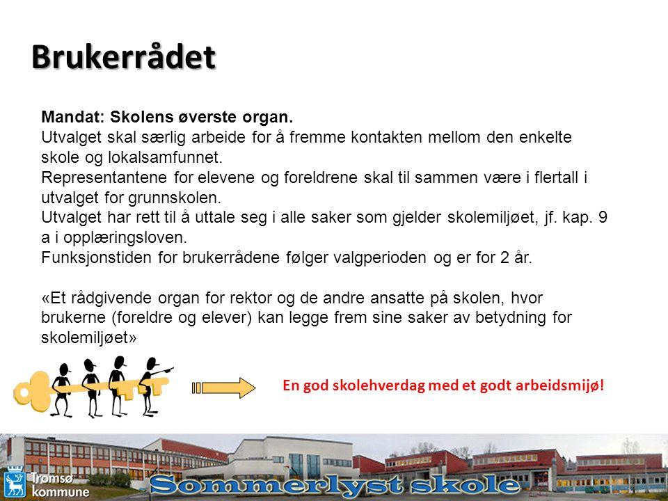 Brukerrådet Mandat: Skolens øverste organ.