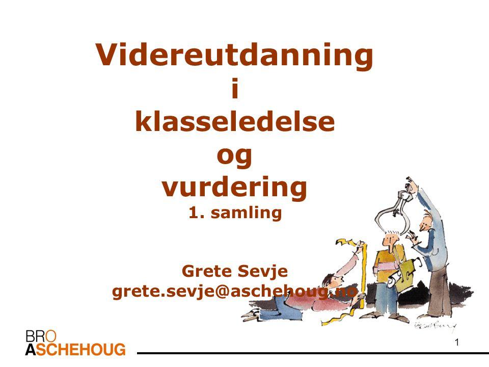 Videreutdanning i klasseledelse og vurdering 1. samling Grete Sevje