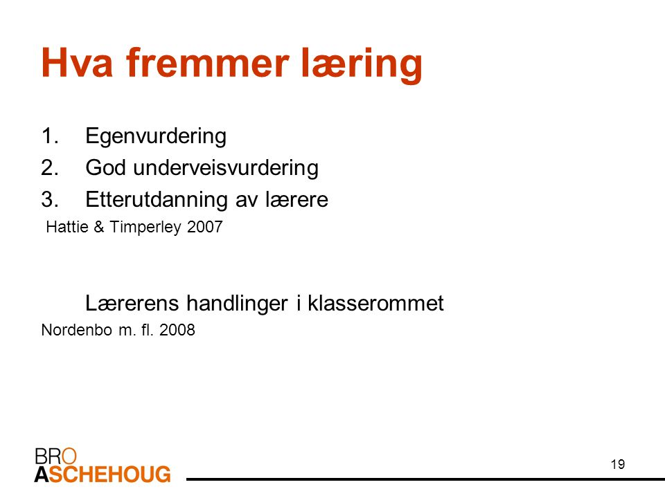 Hva fremmer læring Egenvurdering God underveisvurdering