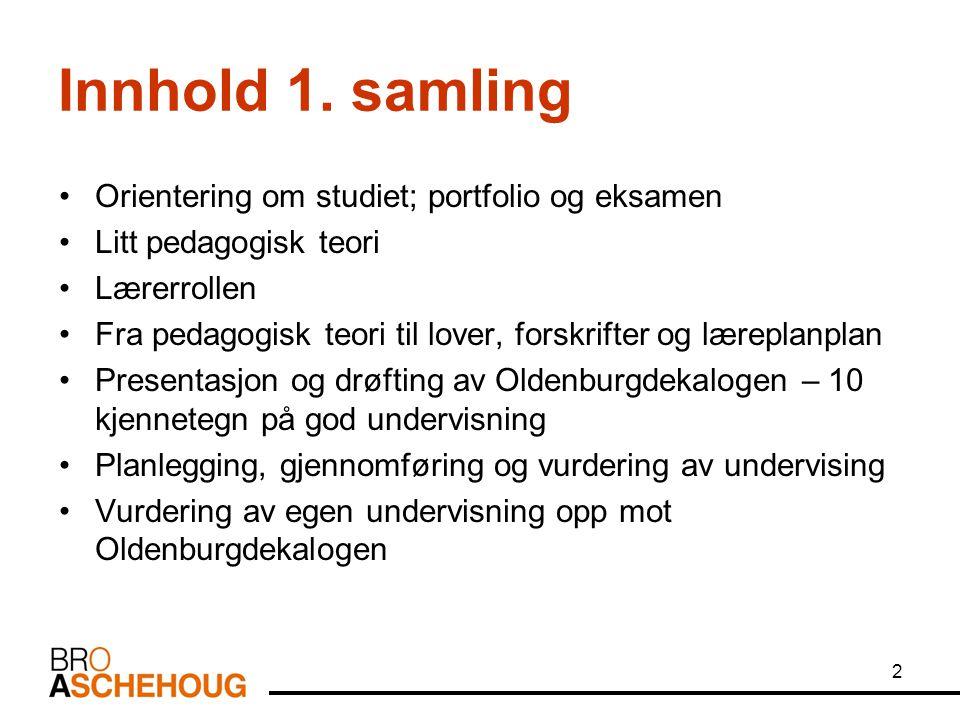 Innhold 1. samling Orientering om studiet; portfolio og eksamen