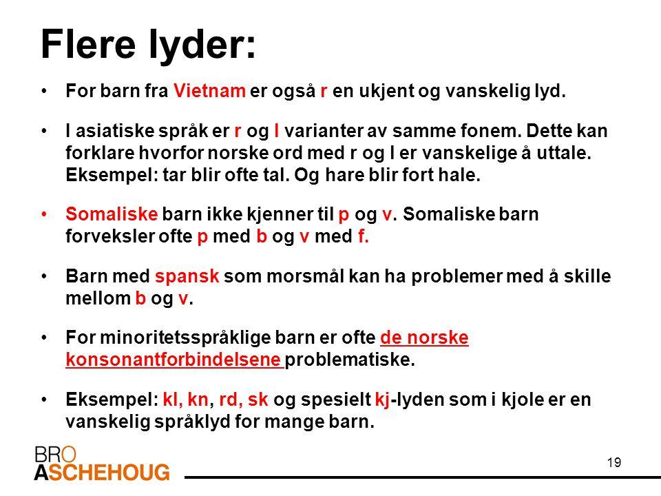 Flere lyder: For barn fra Vietnam er også r en ukjent og vanskelig lyd.