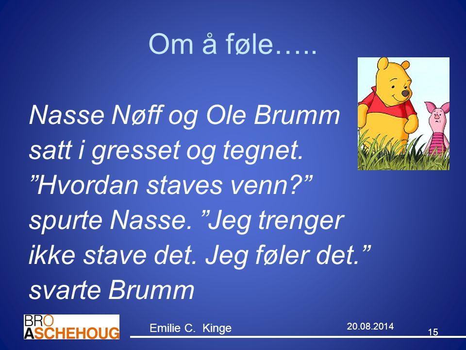 Om å føle….. Nasse Nøff og Ole Brumm satt i gresset og tegnet.