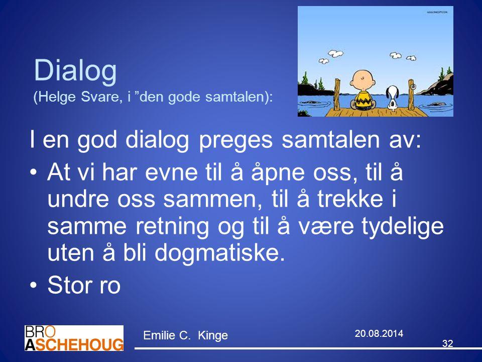 Dialog (Helge Svare, i den gode samtalen):