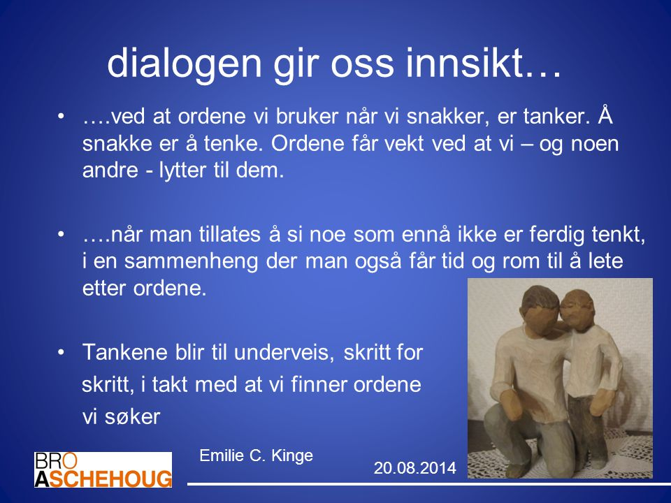 dialogen gir oss innsikt…
