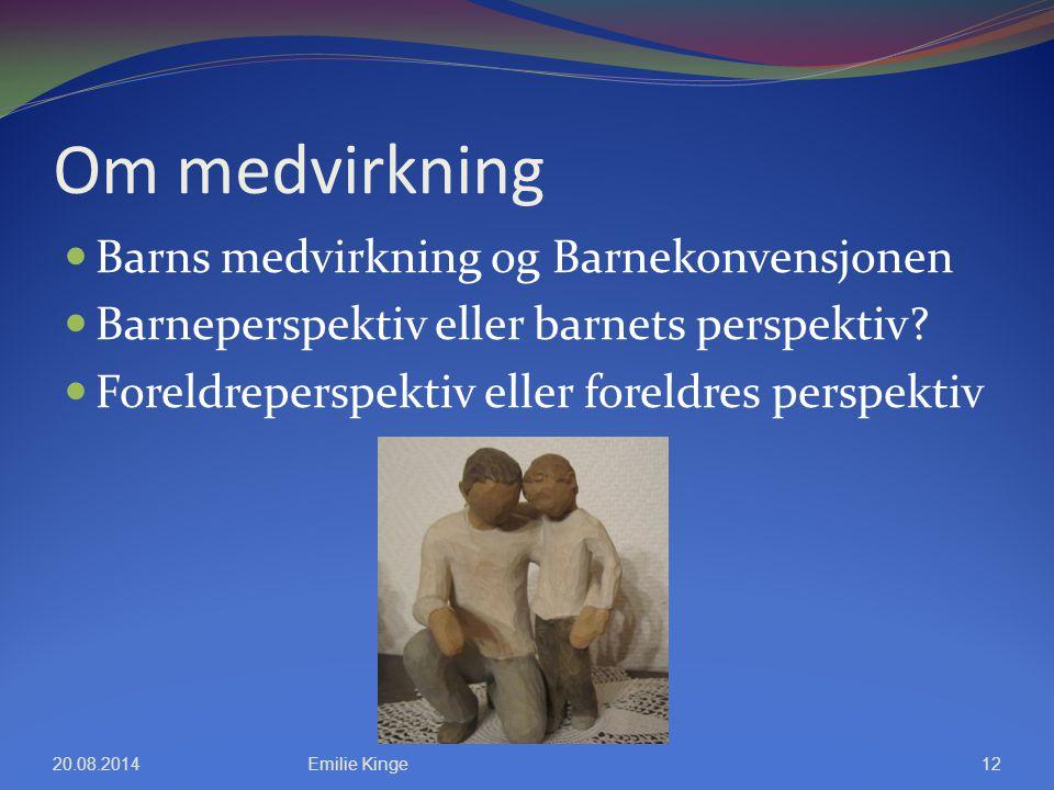 Om medvirkning Barns medvirkning og Barnekonvensjonen