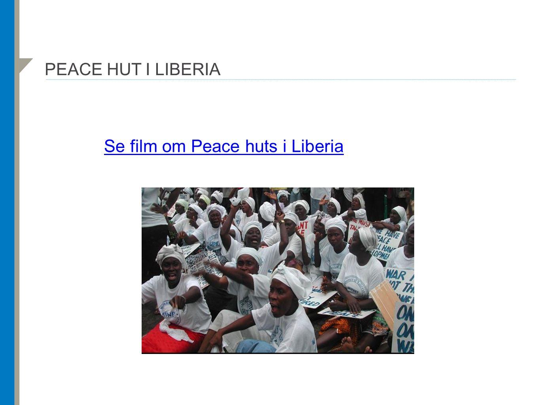 Se film om Peace huts i Liberia