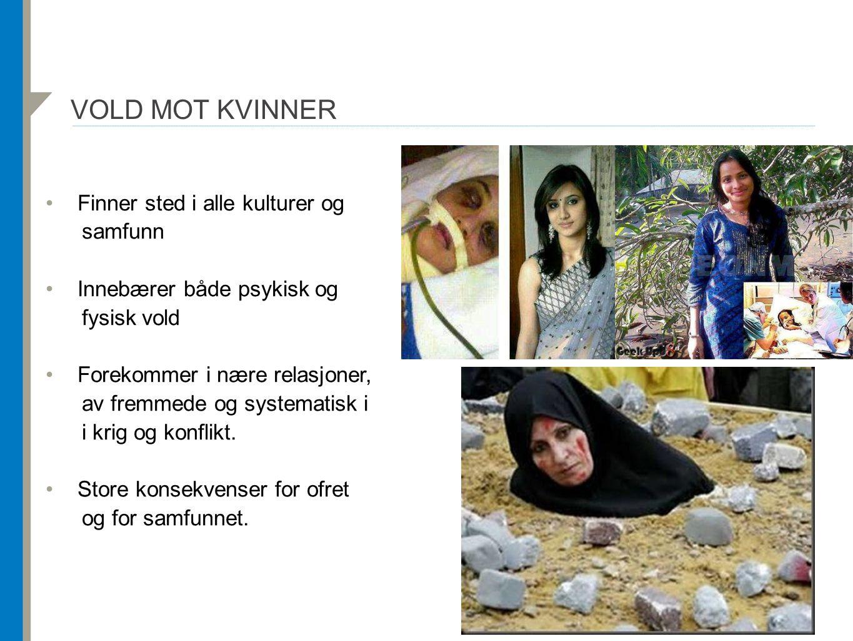 Vold mot kvinner Finner sted i alle kulturer og samfunn