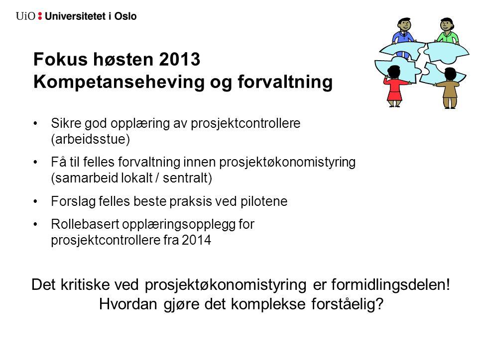 Fokus høsten 2013 Kompetanseheving og forvaltning