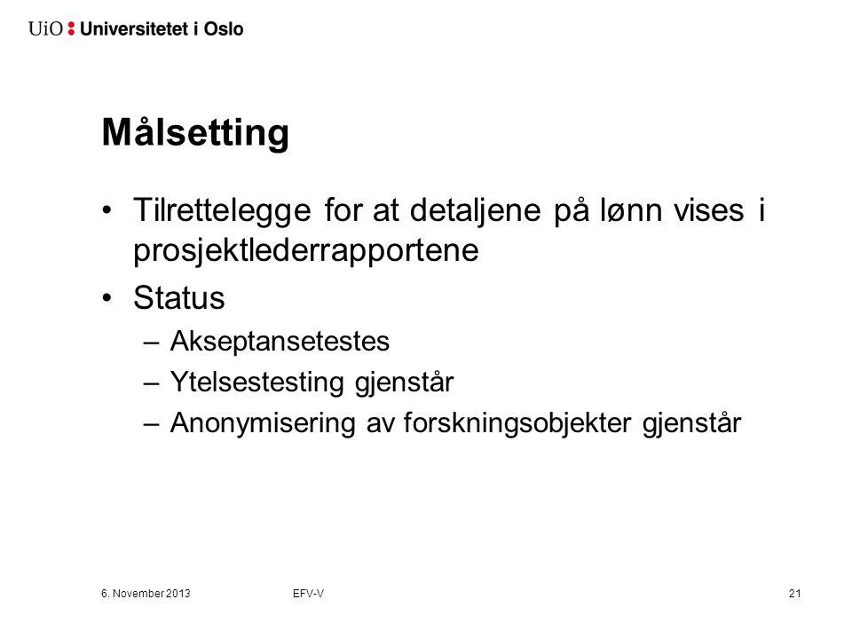 Målsetting Tilrettelegge for at detaljene på lønn vises i prosjektlederrapportene. Status. Akseptansetestes.