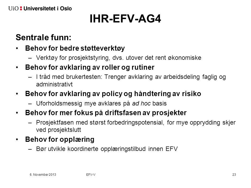 IHR-EFV-AG4 Sentrale funn: Behov for bedre støtteverktøy