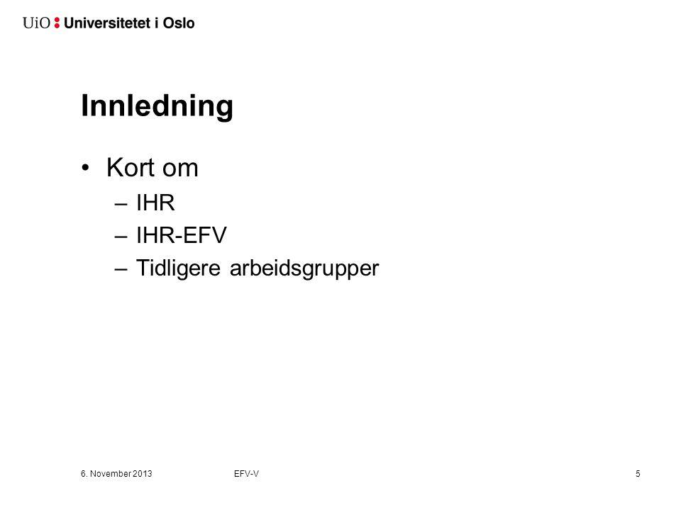 Innledning Kort om IHR IHR-EFV Tidligere arbeidsgrupper