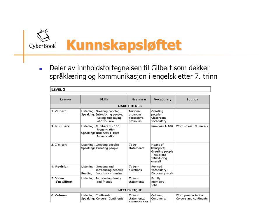 Kunnskapsløftet Deler av innholdsfortegnelsen til Gilbert som dekker språklæring og kommunikasjon i engelsk etter 7.
