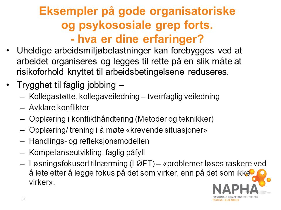 Eksempler på gode organisatoriske og psykososiale grep forts