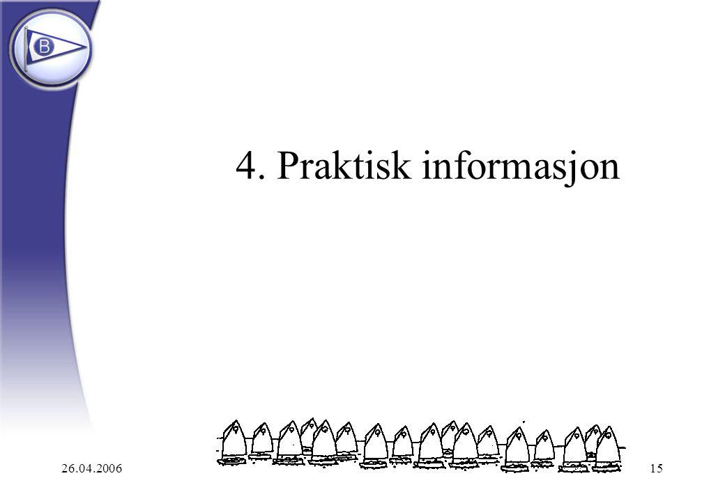 4. Praktisk informasjon 26.04.2006