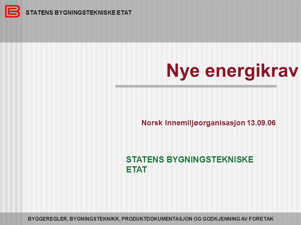 Nye energikrav STATENS BYGNINGSTEKNISKE ETAT