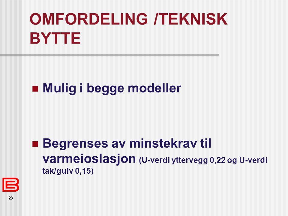 OMFORDELING /TEKNISK BYTTE
