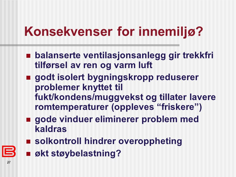 Konsekvenser for innemiljø