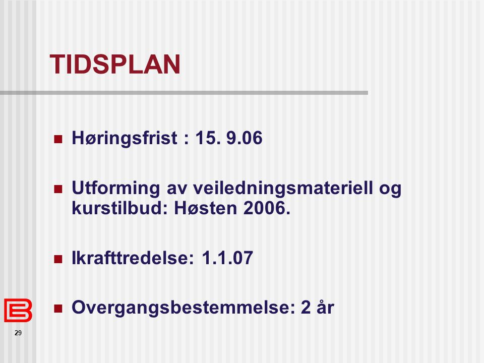 TIDSPLAN Høringsfrist : 15. 9.06
