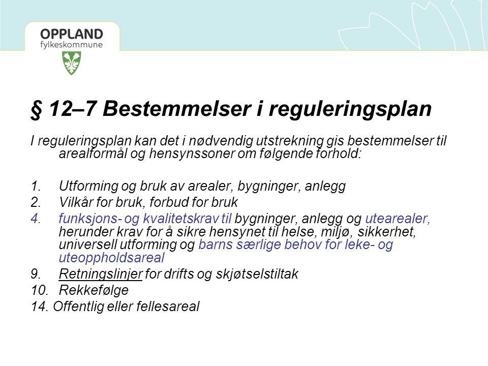 § 12–7 Bestemmelser i reguleringsplan