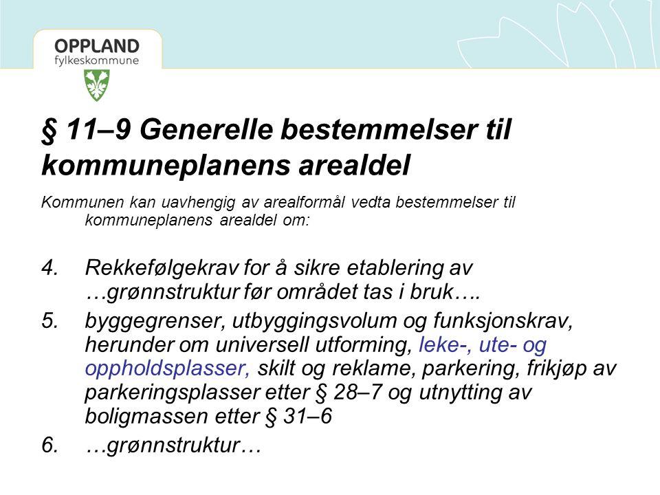 § 11–9 Generelle bestemmelser til kommuneplanens arealdel