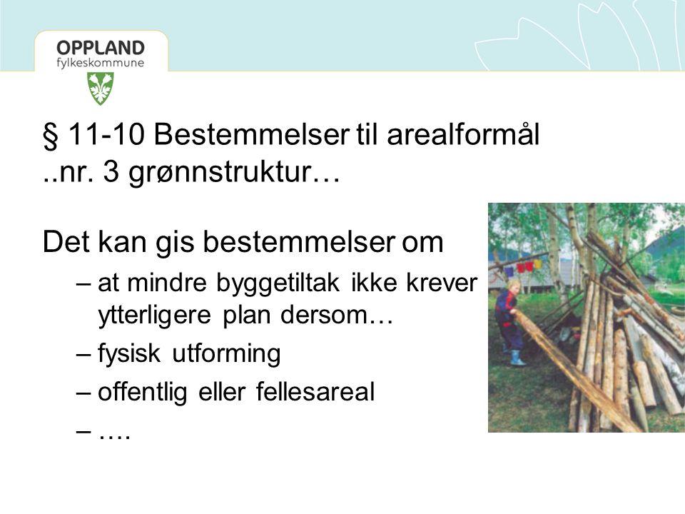 § 11-10 Bestemmelser til arealformål ..nr. 3 grønnstruktur…