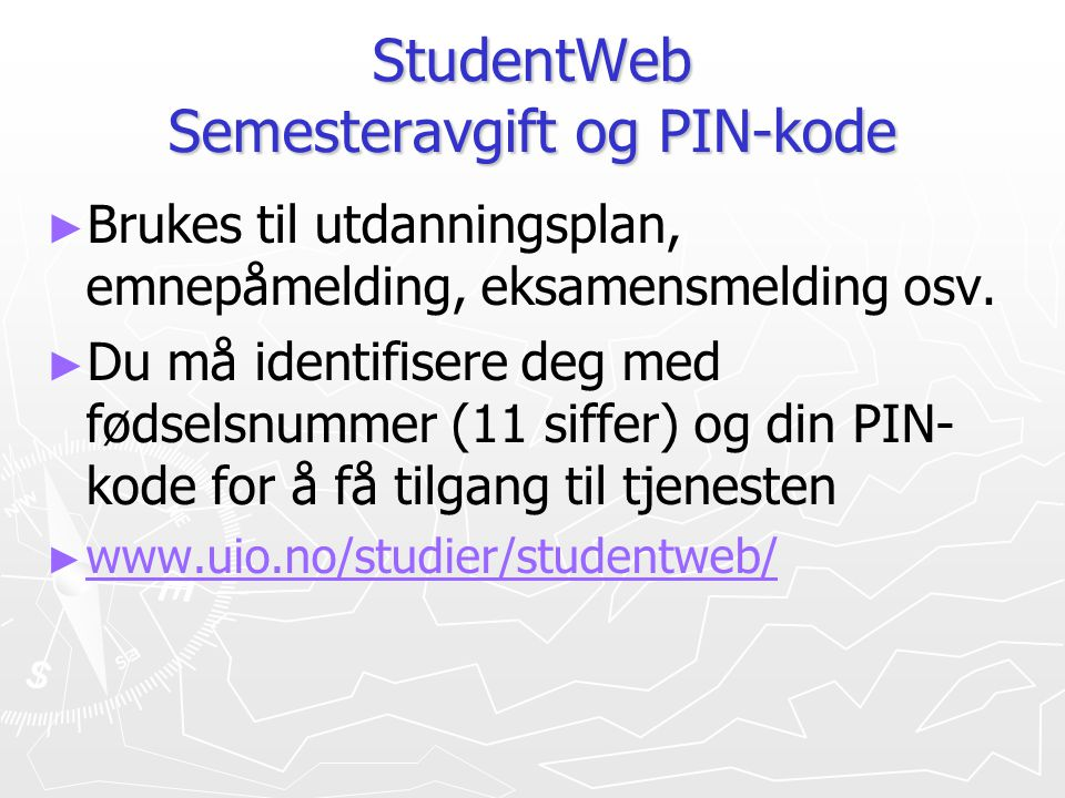 StudentWeb Semesteravgift og PIN-kode
