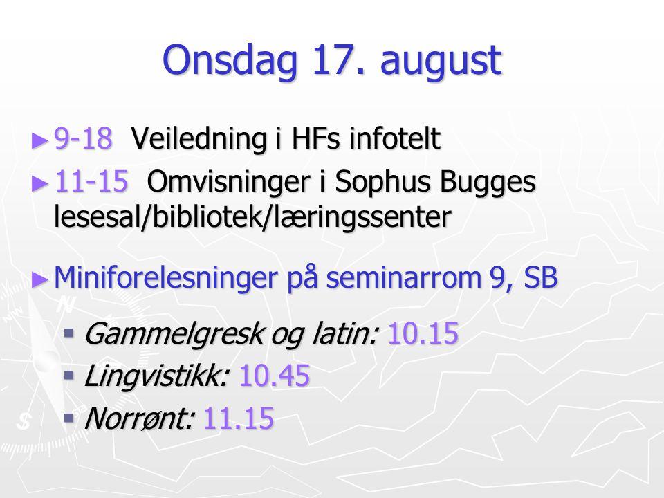 Onsdag 17. august 9-18 Veiledning i HFs infotelt