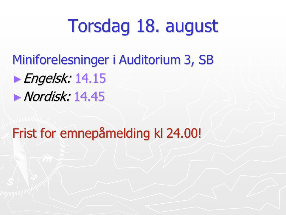 Torsdag 18. august Miniforelesninger i Auditorium 3, SB Engelsk: 14.15