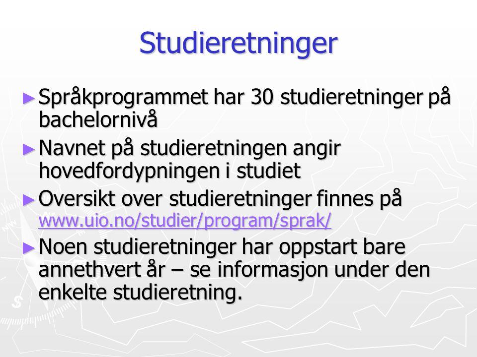 Studieretninger Språkprogrammet har 30 studieretninger på bachelornivå