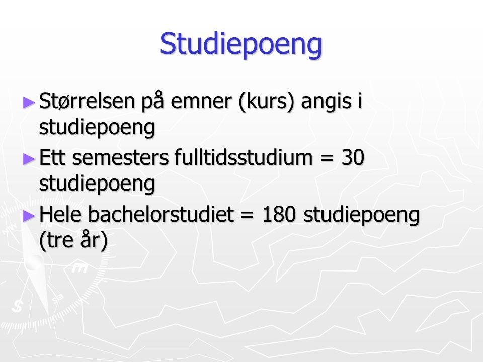 Studiepoeng Størrelsen på emner (kurs) angis i studiepoeng