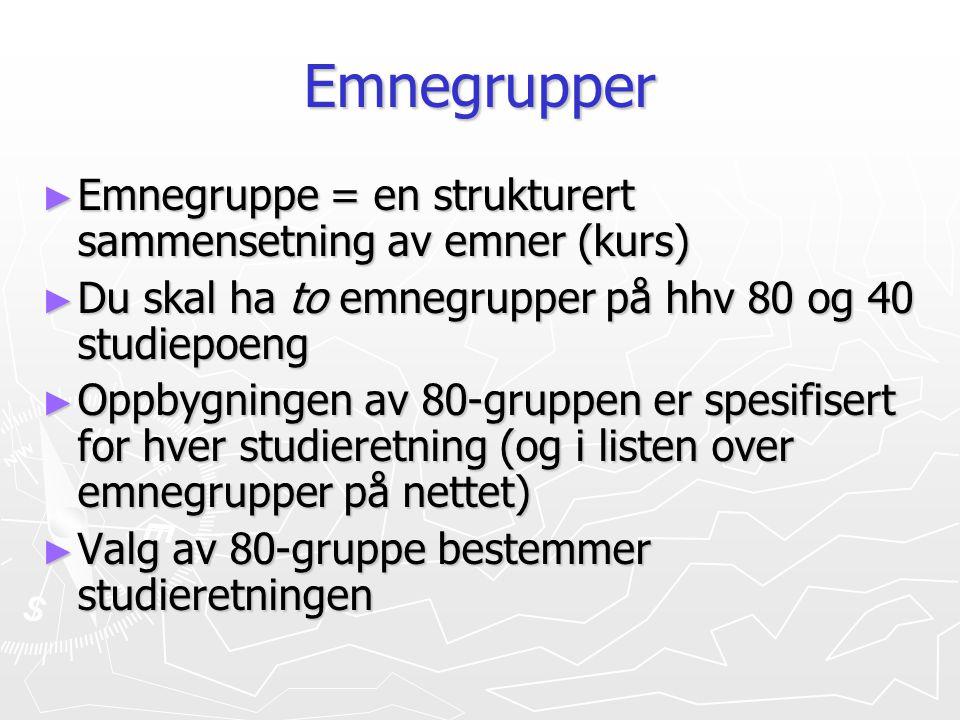 Emnegrupper Emnegruppe = en strukturert sammensetning av emner (kurs)