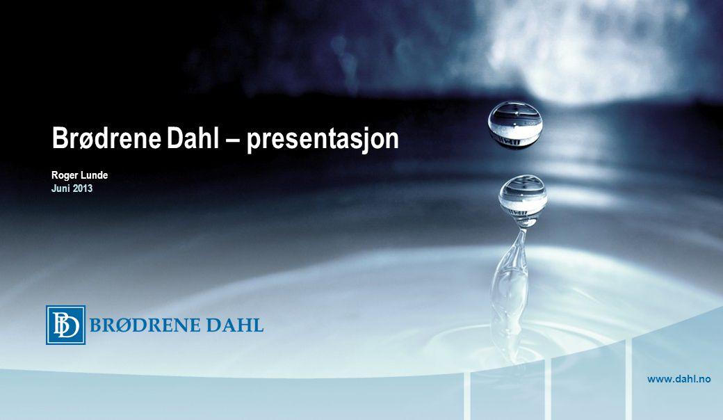 Brødrene Dahl – presentasjon Roger Lunde Juni 2013