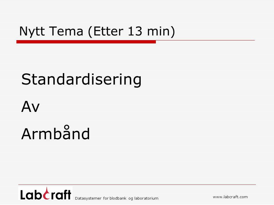 Standardisering Av Armbånd Nytt Tema (Etter 13 min) www.labcraft.com