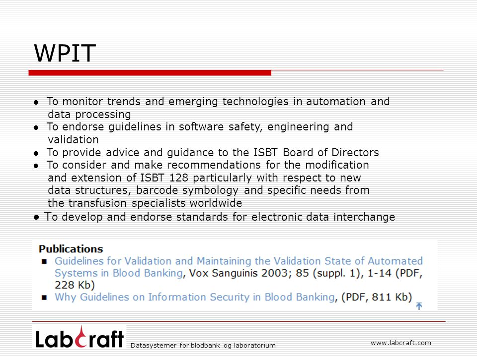 WPIT ● To monitor trends and emerging technologies in automation and. data processing.