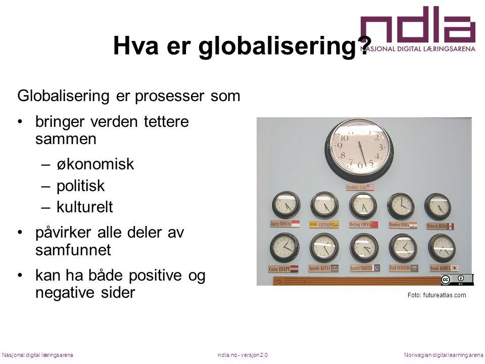 Hva er globalisering Globalisering er prosesser som
