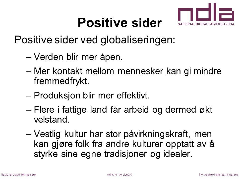 Positive sider Positive sider ved globaliseringen: