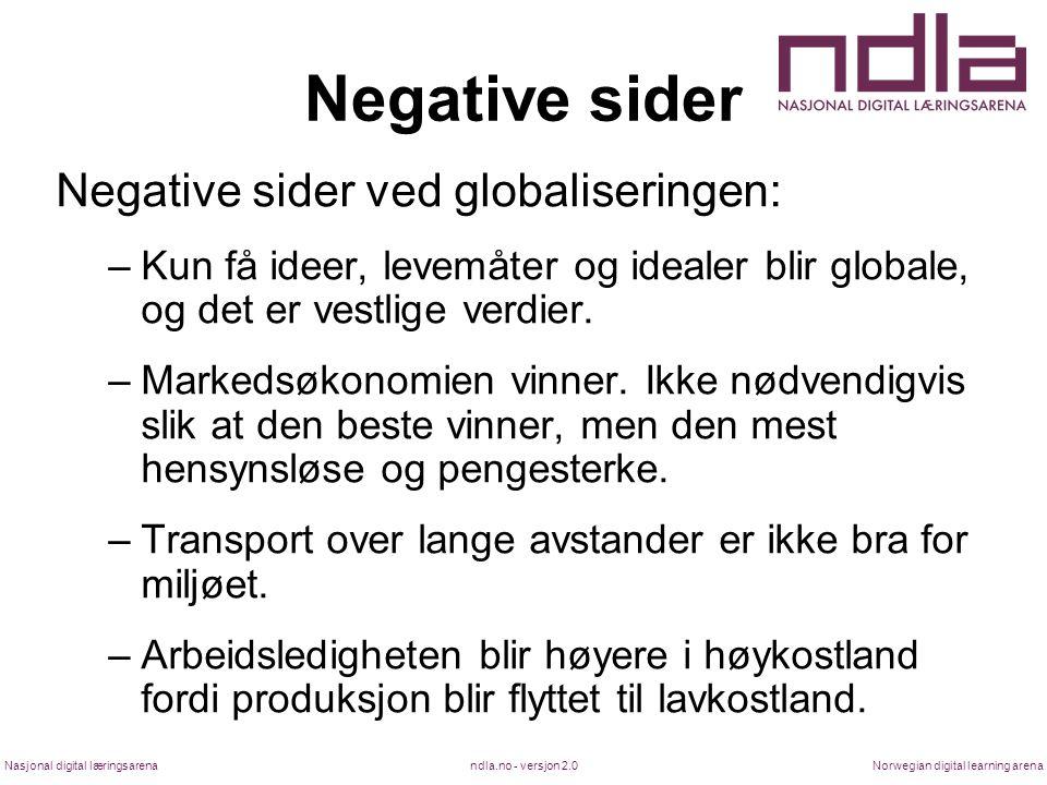 Negative sider Negative sider ved globaliseringen: