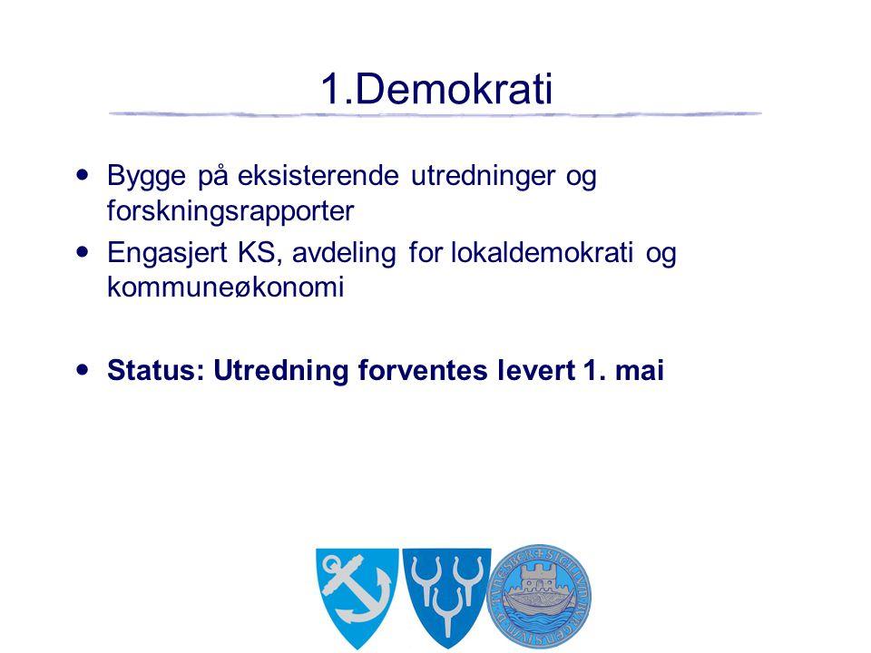 1.Demokrati Bygge på eksisterende utredninger og forskningsrapporter