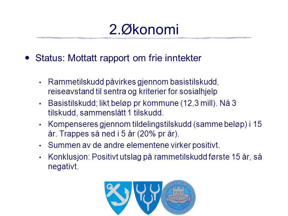 2.Økonomi Status: Mottatt rapport om frie inntekter