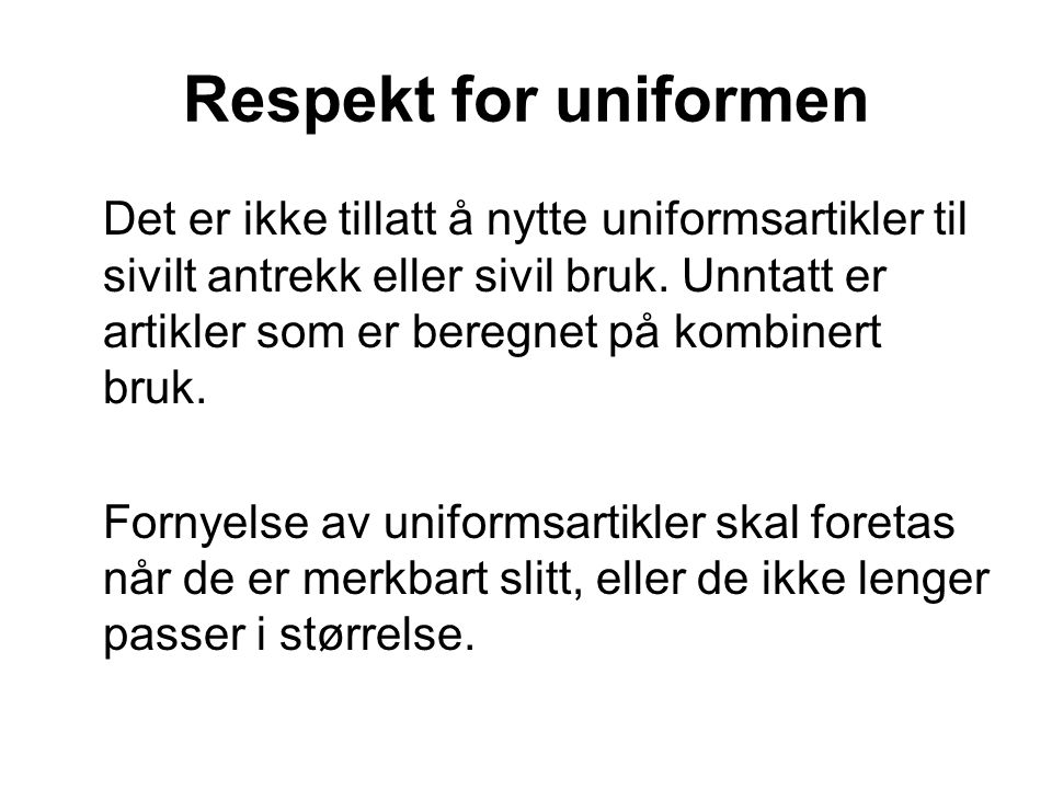 Respekt for uniformen