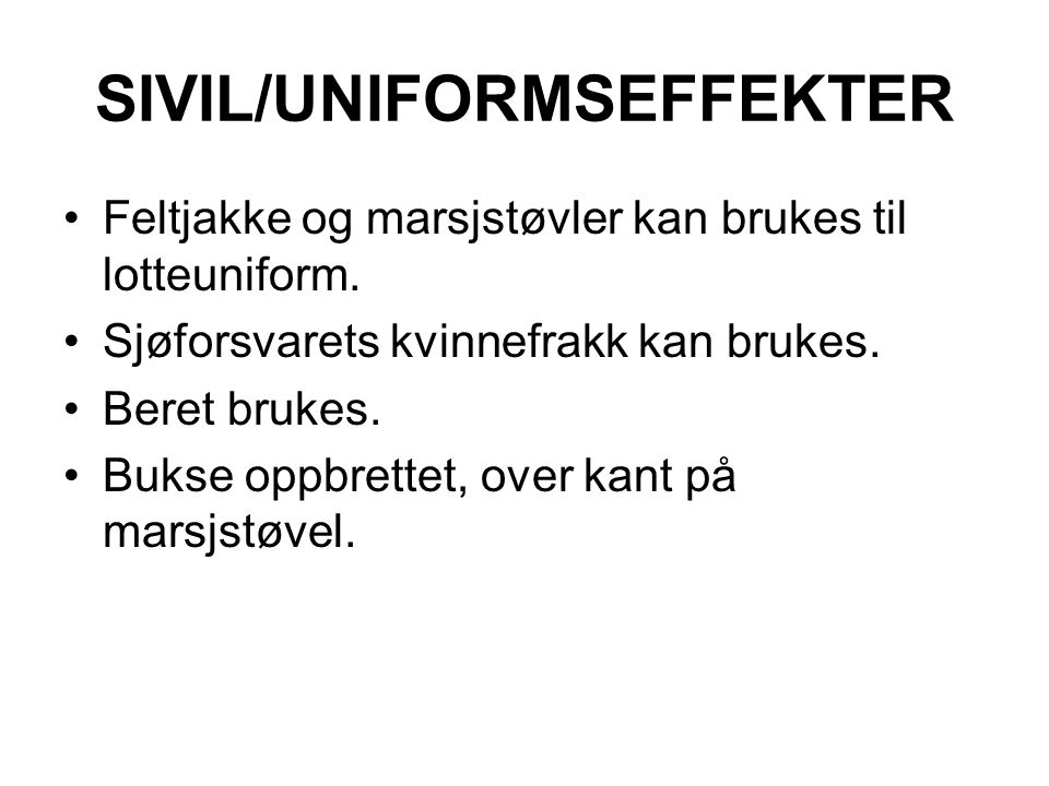 SIVIL/UNIFORMSEFFEKTER