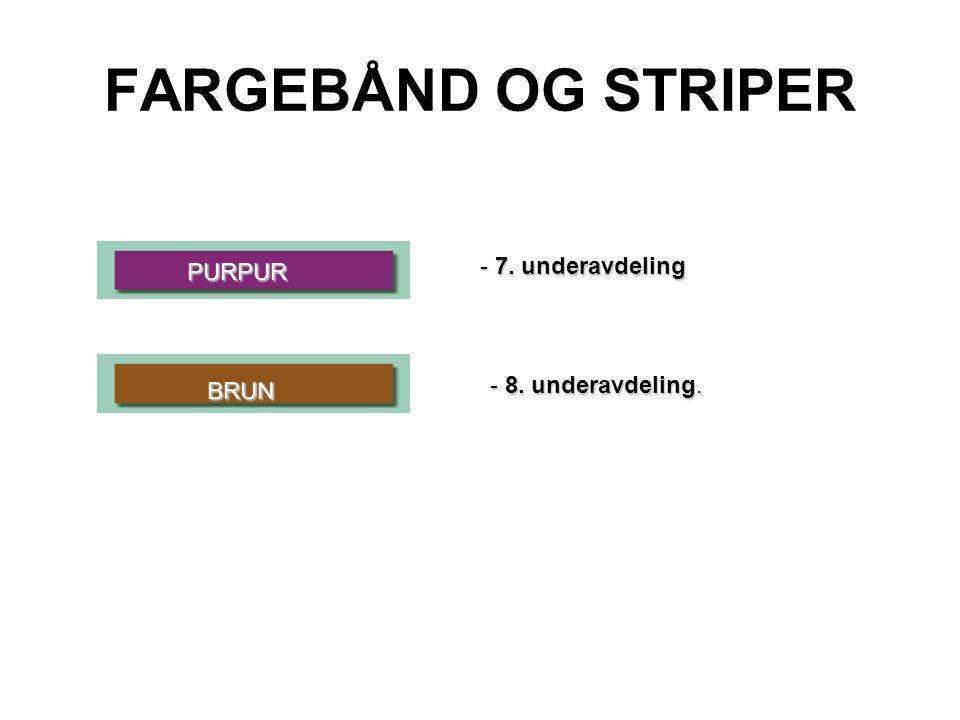 FARGEBÅND OG STRIPER - 7. underavdeling PURPUR - 8. underavdeling.
