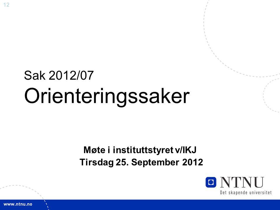 Sak 2012/07 Orienteringssaker