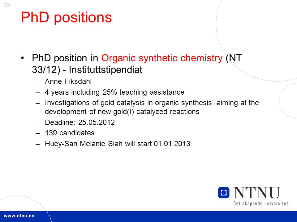 PhD positions PhD position in Organic synthetic chemistry (NT 33/12) - Instituttstipendiat. Anne Fiksdahl.