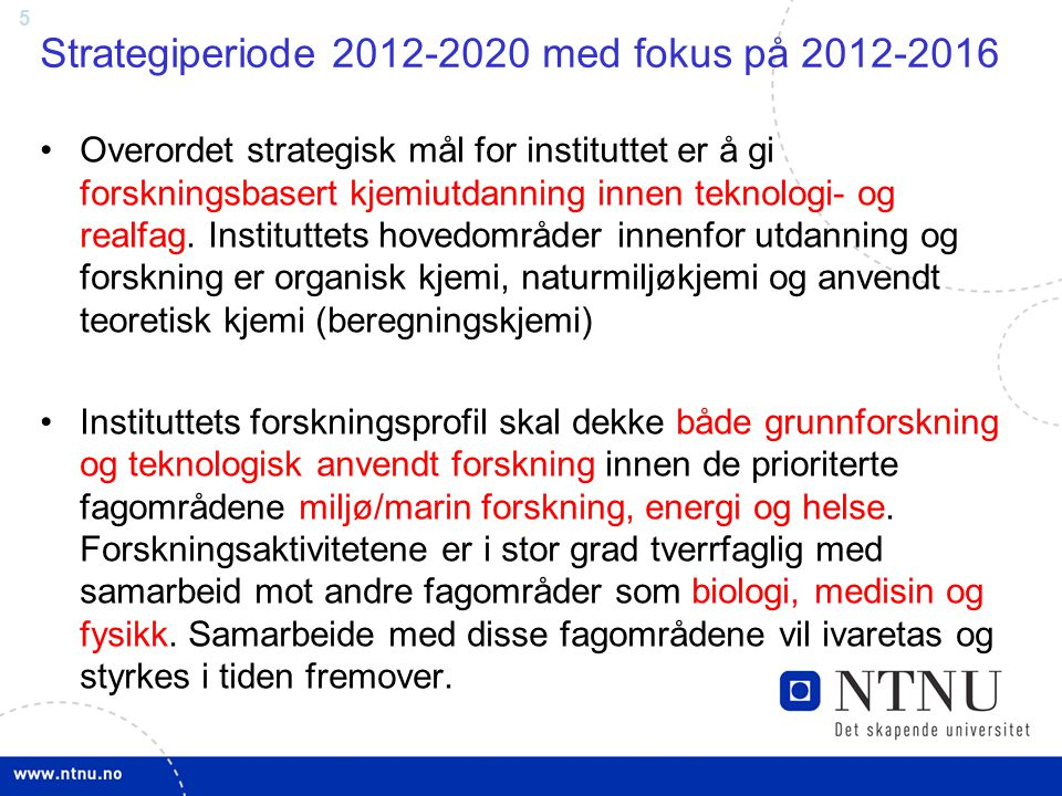 Strategiperiode 2012-2020 med fokus på 2012-2016