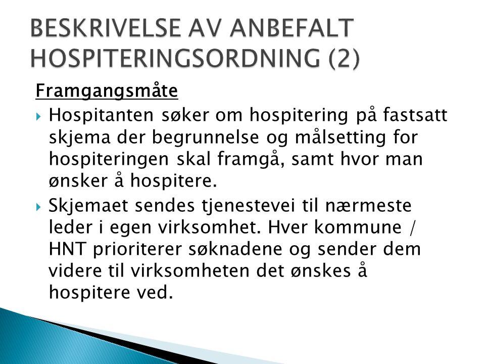 BESKRIVELSE AV ANBEFALT HOSPITERINGSORDNING (2)